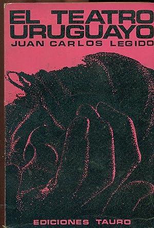 EL TEATRO URUGUAYO: LEGIDO, Juan Carlos