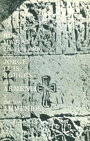 CONVERSANDO CON JORGE LUIS BORGES DE ARMENIA: MAJIAN, Rosa