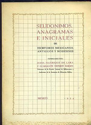 SEUDÓNIMOS, ANAGRAMAS E INICIALES DE ESCRITORES MEXICANOS, ANTIGUOS Y MODERNOS: MANRIQUE DE ...