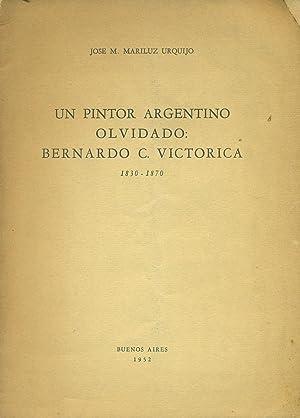 UN PINTOR ARGENTINO OLVIDADO: BERNARDO C.VICTORICA 1830-1870: MARILUZ URQUIJO, José M.