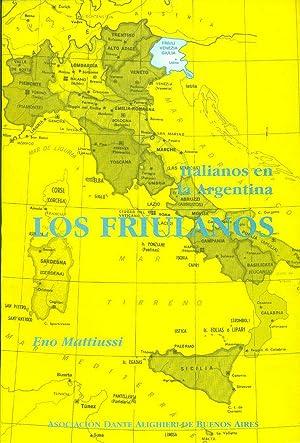LOS FRIULANOS. ITALIANOS EN LA ARGENTINA: MATTIUSSI, Eno