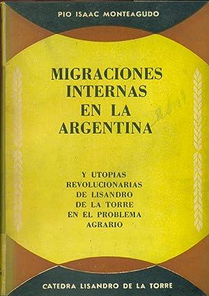MIGRACIONES INTERNAS EN LA ARGENTINA Y UTOPÍAS: MONTEAGUDO, Pío Isaac
