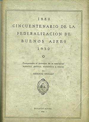 CINCUENTENARIO DE LA FEDERALIZACIÓN DE BUENOS AIRES: MUELLO, Ernesto