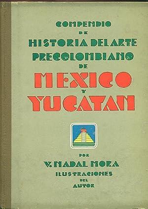 COMPENDIO DE HISTORIA DEL ARTE PRECOLOMBIANO DE: NADAL MORA, Vicente