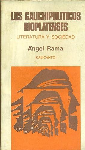 LOS GAUCHIPOLÍTICOS RIOPLATENSES: RAMA, Angel