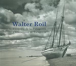 WALTER ROIL CRONISTA DE LA PATAGONIA: ROIL,
