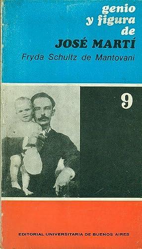 GENIO Y FIGURA DE JOSE MARTÍ: SCHULTZ de MANTOVANI,