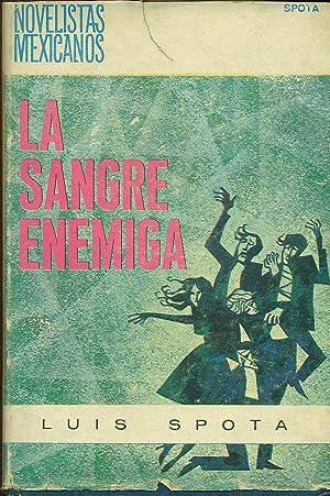 LA SANGRE ENEMIGA: SPOTA, Luis