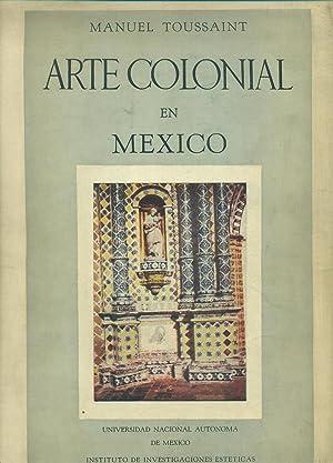 ARTE COLONIAL EN MEXICO: TOUSSAINT, Manuel