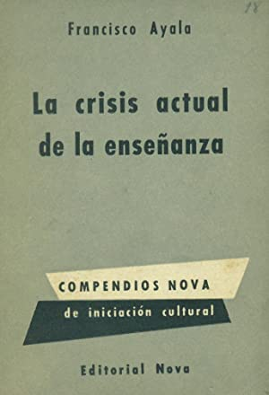 LA CRISIS ACTUAL DE LA ENSEÑANZA: AYALA, Francisco