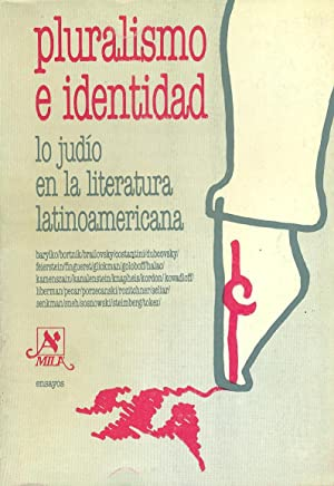 PLURALISMO E IDENTIDAD. LO JUDÍO EN LA LITERATURA LATINOAMERICANA: BARYLKO, Jaime y Otros