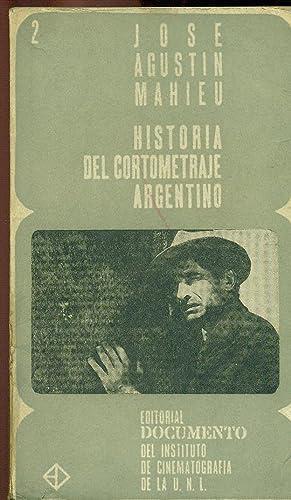 HISTORIA DEL CORTOMETRAJE ARGENTINO: MAHIEU, José Agustín