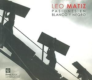 LEO MATIZ PASIONES EN BLANCO Y NEGRO: MATIZ,
