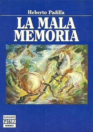 LA MALA MEMORIA: PADILLA, Heberto