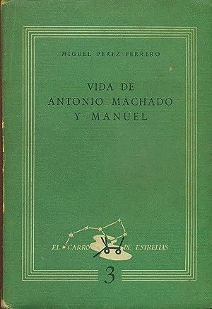 VIDA DE ANTONIO MACHADO Y MANUEL: PEREZ FERRERO, Miguel