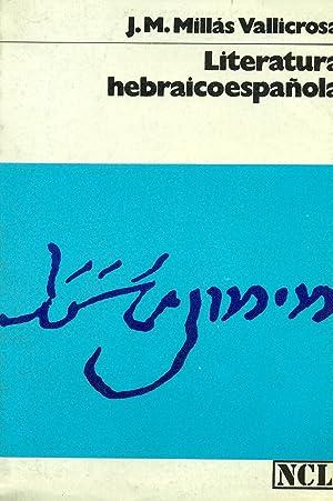 LITERATURA HEBRAICOESPAÑOLA: MILLÁS VALLICROSA, J.M.
