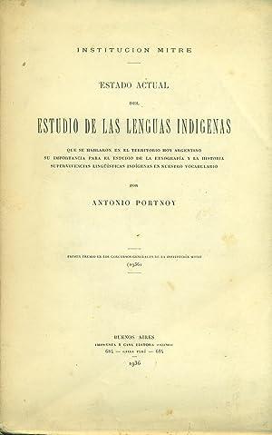 ESTADO ACTUAL DEL ESTUDIO DE LAS LENGUAS INDIGENAS: PORTNOY, Antonio