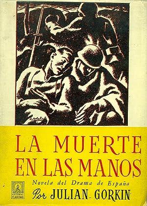 LA MUERTE EN LAS MANOS (NOVELA DEL: GORKIN, Julián