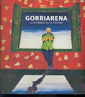 GORRIARENA LA INTIMIDAD DE LA PINTURA: GORRIARENA, Carlos