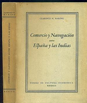 COMERCIO Y NAVEGACIÓN ENTRE ESPAÑA Y LAS INDIAS: HARING, Clarence H.