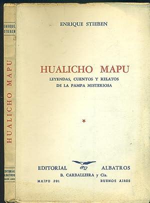 HUALICHO MAPU. LEYENDAS, CUENTOS Y RELATOS DE: STIEBEN, Enrique