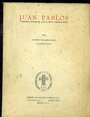 JUAN PABLOS PRIMER IMPRESOR QUE A ESTA: MILLARES CARLO /