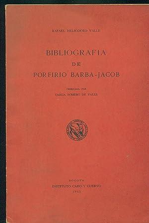 BIBLIOGRAFÍA DE PORFIRIO BARBA-JACOB: VALLE, Rafael Heliodoro