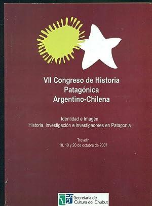 VII CONGRESO DE HISTORIA PATAGÓNICA ARGENTINO-CHILENA. IDENTIDAD: INVESTIGADORES EN PATAGONIA,