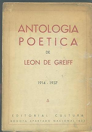 ANTOLOGÍA POETICA DE LEON DE GREIFF 1914: LEON DE GREIFF,