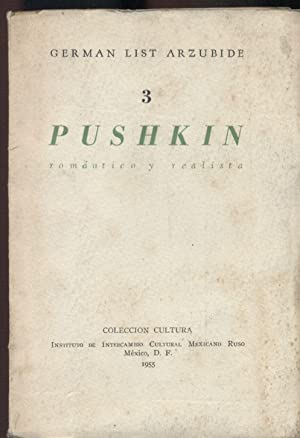 PUSHKIN, ROMÁNTICO Y REALISTA: LIST ARZUBIDE, Germán