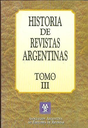 HISTORIA DE REVISTAS ARGENTINAS. TOMO III: REVISTAS ARGENTINAS,