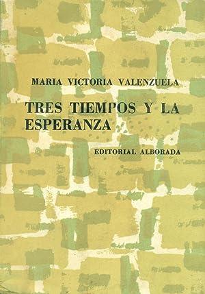TRES TIEMPOS Y LA ESPERANZA: VALENZUELA, María Victoria