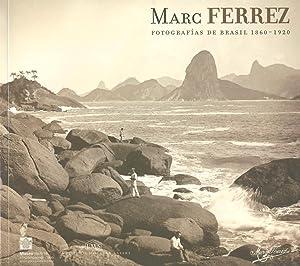 MARC FERREZ FOTOGRAFÍAS DE BRASIL 1860 -: FERREZ, Marc