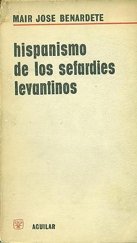 HISPANISMO DE LOS SEFARDÍES LEVANTINOS: BENARDETE, Mair Jose