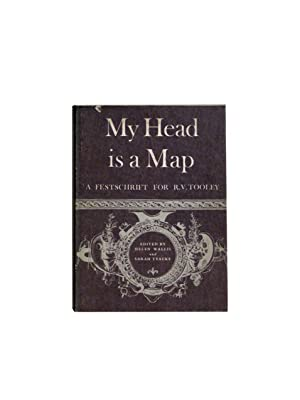 My Head is a Map: Essays on Carto-bibliography in Honour of R.V.Tooley