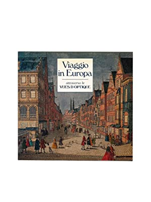Viaggio in Europa: Attraverso le vues d'optique (Italian Edition)