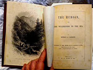 Hudson From The Wilderness To The Sea: Lossing, Benson J.