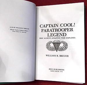 Captain Cool, Paratrooper Legend: Doc Alden's amazing war exploits: Breuer, William B.