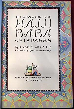 Adventures of Hajji Baba of Ispahan: Morier, James [Cyrus LeRoy Baldridge]
