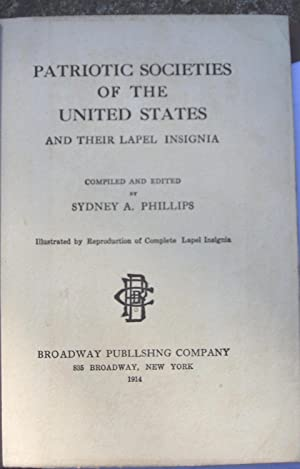 Patriotic Societies of the United States and Their Lapel Insignia: Phillips, Sydney A.