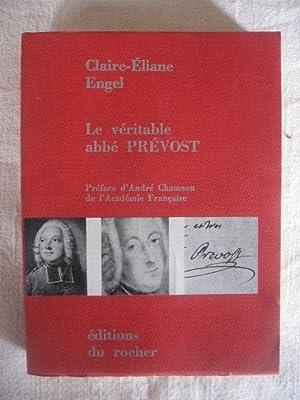 Le véritable abbé Prévost: Claire Eliane Engel