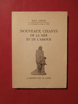 Nouveaux chants de la mer et de l'amour: Paul Lebois