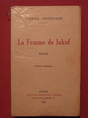 La femme de Iakof: Pierre Frondaie