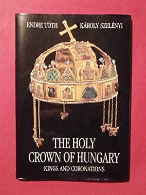 The holy crown of Hungary, kings and: Endre Toth, Karoly