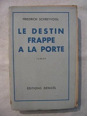 Le destin frappe à la porte: Friedrich Schreyvogl