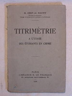 Titrimétrie à l'usage des étudiants en chimie: H. Cerf de Mauny