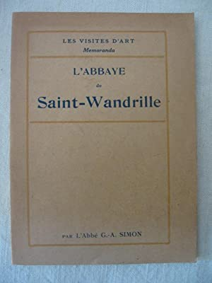 L'abbaye de Saint Wandrille: abbé G.A. Simon