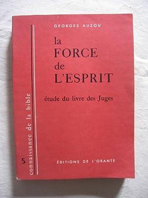 La force de l'esprit, étude du livre des juges: Georges Auzou