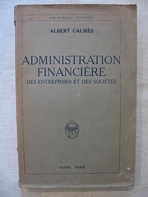 Administration financière des entreprises et des sociétés: Albert Calmès