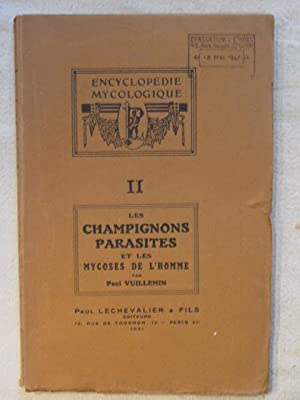 Encyclopedie mycologique, tome 2 : les champignons parasites et les mycoses de l'homme: Paul ...